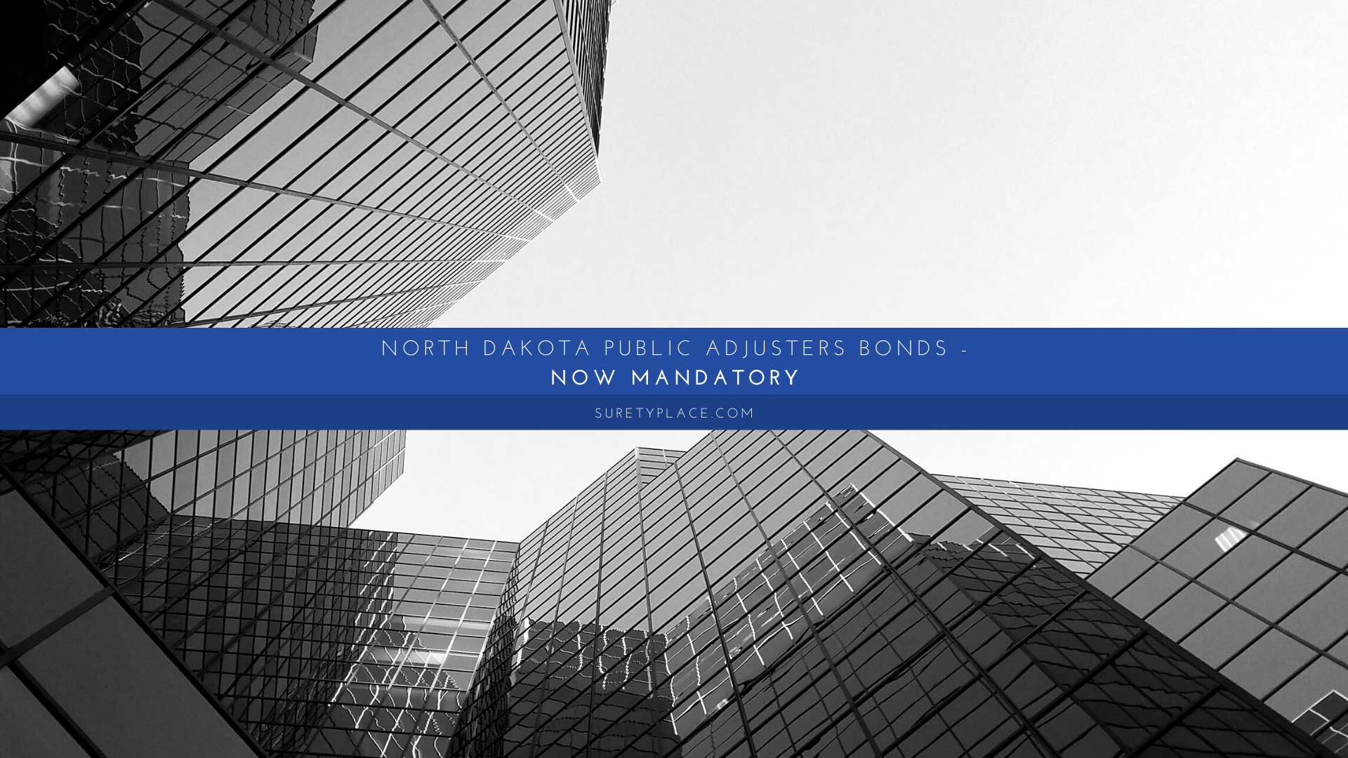 North Dakota Public Adjusters Bonds – Now Mandatory